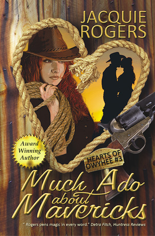 Much Ado About Mavericks (Hearts of Owyhee, #3)