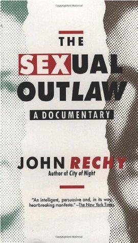 The Sexual Outlaw by John Rechy