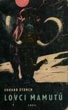 Lovci mamutů by Eduard Štorch