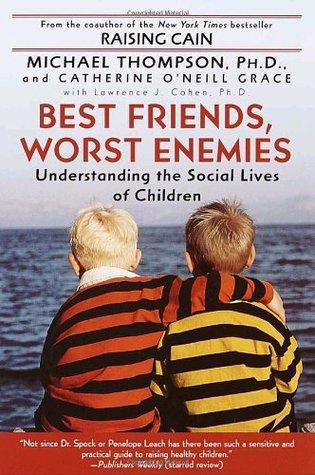 Best Friends, Worst Enemies by Michael G. Thompson
