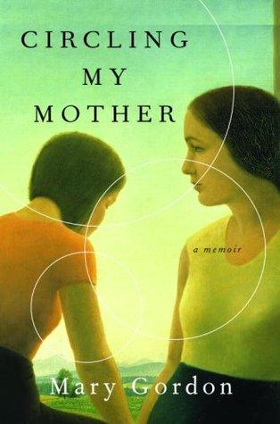 Circling My Mother: A Memoir