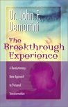 Breakthrough Experience by John F. Demartini