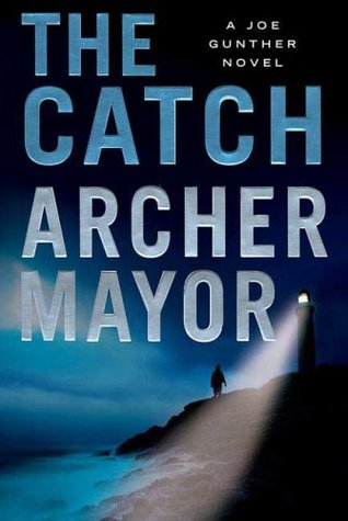 The Catch by Archer Mayor