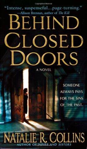Behind Closed Doors by Natalie R. Collins