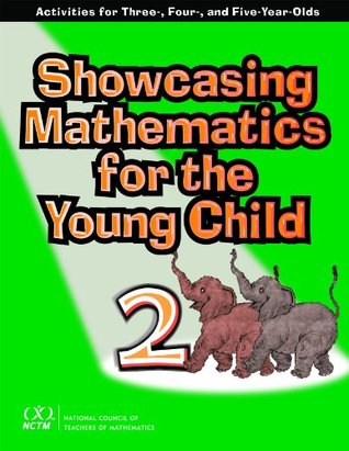 Showcasing Mathematics for the Young Child: Activities for Three-, Four-, and Five-Year-Olds