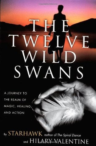 The Twelve Wild Swans by Starhawk
