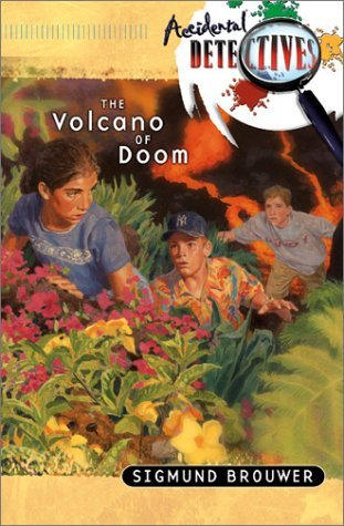 The Volcano of Doom by Sigmund Brouwer