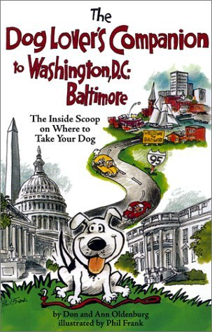 The Dog Lover's Companion to Washington, D.C. and Baltimore: The Inside Scoop on Where to Take Your Dog