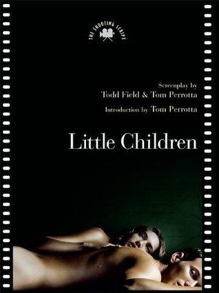 Little Children: The Shooting Script