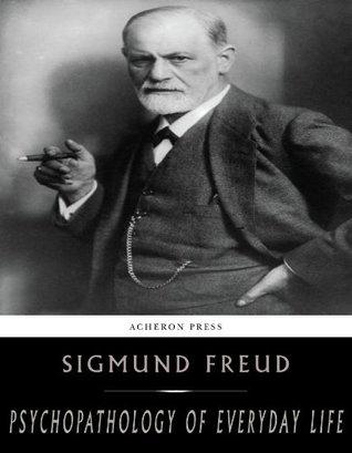 Ebook Psychopathology of Everyday Life by Sigmund Freud TXT!