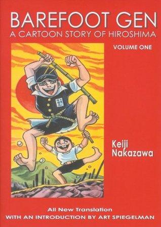 Barefoot Gen, Volume One: A Cartoon Story of Hiroshima(Barefoot Gen 1)