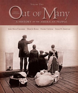 Out of Many: A History of the American People, Volume II (Chapters 16-31) (5th Edition)