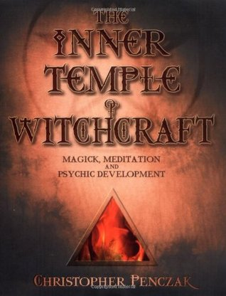 The Inner Temple of Witchcraft: Magick, Meditation and Psychic Development(Temple of Witchcraft 1)