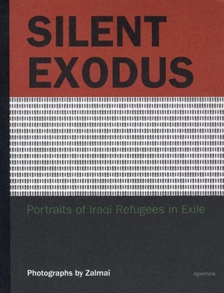 Silent Exodus: Portraits of Iraqi Refugees in Exile