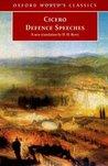 Defence Speeches by Marcus Tullius Cicero