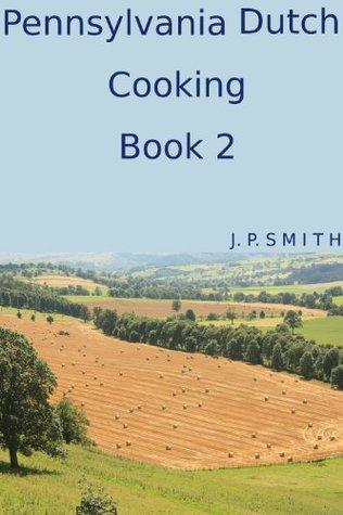 Pennsylvania Dutch Cooking Book 2