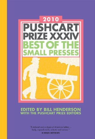 Pushcart Prize XXXIV: Best of the Small Presses