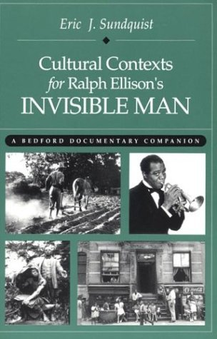 Cultural Contexts for Ralph Ellison's Invisible Man: A Bedford Documentary Companion