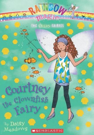 Courtney the Clownfish Fairy (Rainbow Magic: Ocean Fairies, #7)