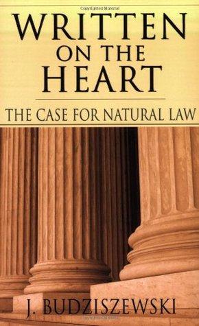 Written on the Heart by J. Budziszewski