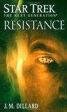 Resistance (Star Trek: The Next Generation - The Second Decade #2)