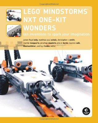 The LEGO MINDSTORMS NXT One-Kit Wonders by James Floyd Kelly