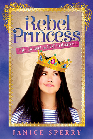Ebook The Rebel Princess by Janice Sperry read!