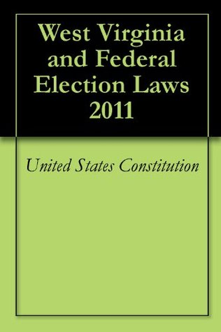 West Virginia and Federal Election Laws 2011
