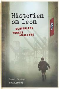 Historien om Leon: Schindlers yngste arbetare