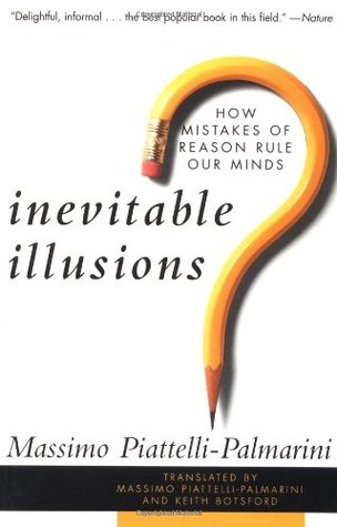 Inevitable Illusions: How Mistakes of Reason Rule Our Minds