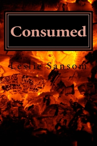 Consumed by Leslie Sansom