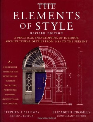 Elements Of Style Revised Edition A Practical Encyclopedia Interior Architectural Details From 1485 To