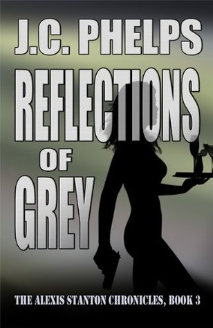 Reflections of Grey (Alexis Stanton Chronicles, #3)