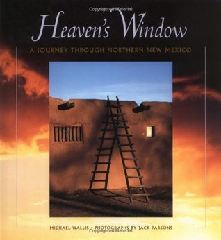 Heaven's Window: A Journey Through Northern New Me