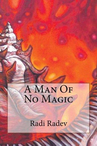 A Man Of No Magic