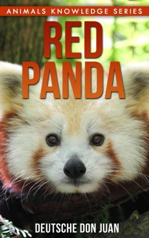 Red Panda: Beautiful Pictures & Interesting Facts (Animals Knowledge Series)