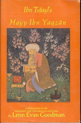 Ibn Tufayl's Hayy Ibn Yaqzan: A Philosophical Tale Translated with Introduction and Notes