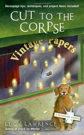 Cut to the Corpse (A Decoupage Mystery, #2)