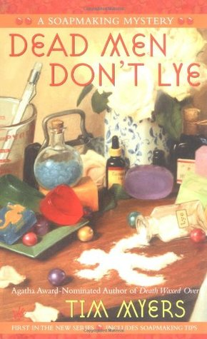 Dead Men Don't Lye (Soapmaking Mystery #1)