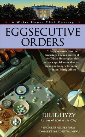 Eggsecutive Orders by Julie Hyzy