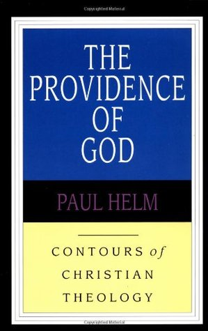 The Providence of God (Contours of Christian Theology, #3)
