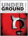 Underground! The Disinformation Guide to Ancient Civilizations, Astonishing Archaeology and Hidden History