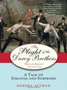 The Plight of the Darcy Brothers: A Tale of Siblings and Surprises (Pride and Prejudice Continues, # 2)