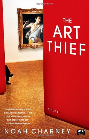 The Art Thief by Noah Charney