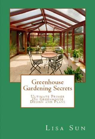 Easy Greenhouse Gardening Guide-Essential Handbook To Get Started Today--Limited Edition