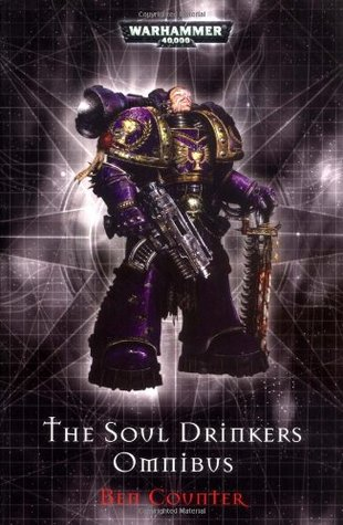 The Soul Drinkers Omnibus by Ben Counter
