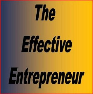 The Effective Entrepreneur: How NOT to Passionately Work Hard Heading West While Looking for the Sunrise