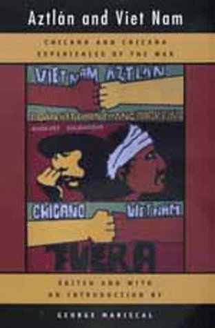 Aztlan and Viet Nam: Chicano and Chicana Experiences of the War