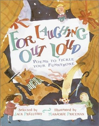 For Laughing Out Loud by Jack Prelutsky