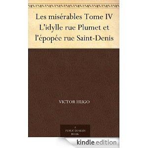 Les Misérables, Tome IV: L'idylle rue Plumet et l'épopée rue Saint-Denis